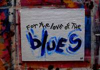 for the love of the blues