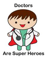 Doctors Are Super Heroes