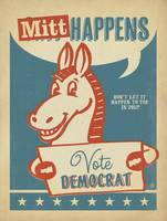 Mitt Happens, Vote Democrat - Retro Political Post