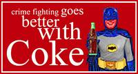 Batman - Crimefighting goes better with Coke