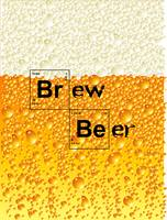 Brew Beer - Parody of Bre@king B@d