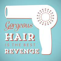 Gorgeous Hair is the Best Revenge