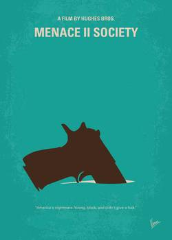 No484 my menace ii society minimal movie poster by for Minimal art literatur