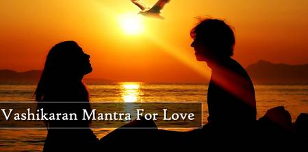 Vashikaran Mantra For Love Life