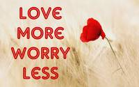 Love More Worry Less - Inspirational Poster