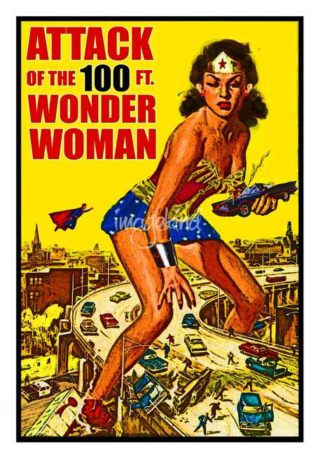 Attack of the 100 foot Wonder Woman