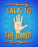 Talk to the hand! Funny Nerd & Geek Humor Statemen
