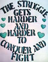 The struggle gets harder and harder to conquer and