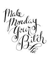 Make Monday Your Bitch