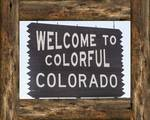 "Welcome To Colorful Colorado by James ""BO"" Insogna"