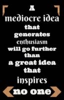 Quotes - A mediocre idea that generates enthusiasm