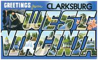 Clarksburg WV Large Letter Postcard Greetings