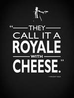 A Royale With Cheese