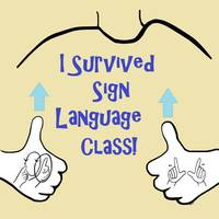 I Survived Sign Language Class