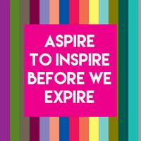 Inspirational Quotes - Aspire to inspire before we