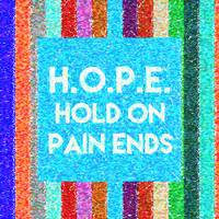 Inspirational Quotes - HOPE Hold On Pain Ends 2