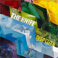 The Knife_Deep Cuts_Master(Edit)f