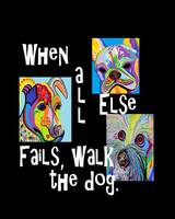 When All Else Fails Walk the Dog