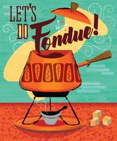 Mid-Century Kitchen Poster - Let's Do Fondue!!