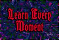 learn every moment