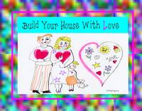 Build Your House With Love