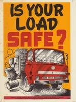 Poster -  Is Your Load Safe , c 1980s