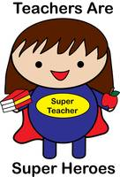 Teachers Are Super Heroes