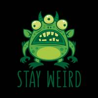 Stay Weird Alien Monster