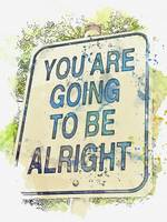 You Are Going To Be Alright watercolor by Ahmet As