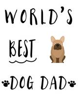 World's Best Dog Dad French Bulldog
