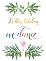 Kitchen Print In this kitchen we dance Quote