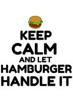 KEEP CALM AND LET HAMBURGER HANDLE IT