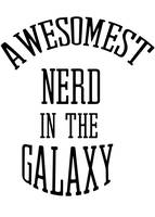 Awesomest nerd in the galaxy