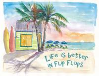 Life is better in Flip Flops Caribbean Beach Scene