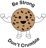 Be Strong Chocolate Chip Cookie Funny