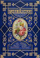 John H. Ingram~'Flora Symbolica or the language an