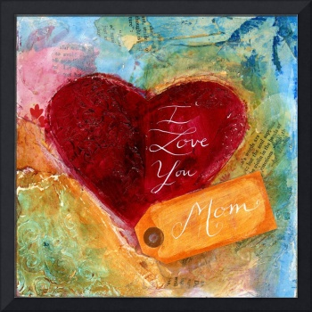I Love You, Mom by Caitlin Dundon