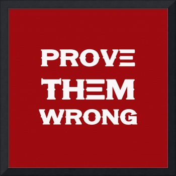 Prove Them Wrong - Motivational and Inspirational