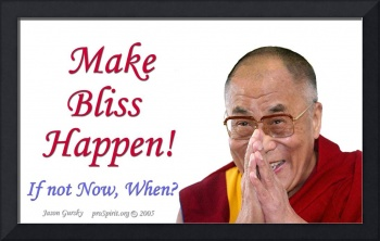 Make Bliss Happen - IF not Now, When? - The Dalai