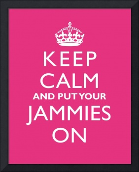 Keep Calm and Put Your Jammies On 11x14