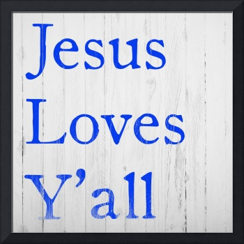 Jesus Loves Y'all!