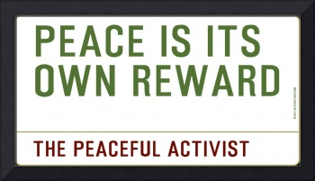 Inspirational Messages - PEACE IS ITS OWN REWARD b