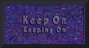 keep on keeping on