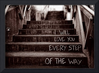 I Will Love You Every Step Of The Way