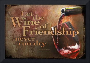 Drink With Me - Let the wine if friendship never r
