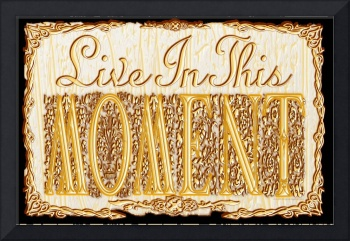 live in the moment ornate goldleaf