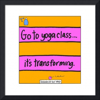 Go to Yoga Class, It's Transforming