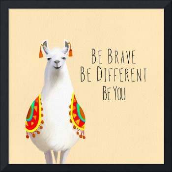 Be Brave Be Different Be You Llama