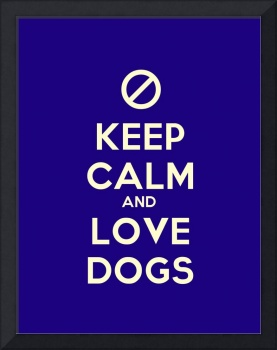 Keep Calm And Love Dogs, Motivational Poster 2