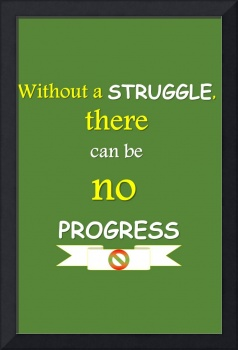Quotes - Without a struggle, there can be no